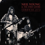 YOUNG, NEIL -& THE STRAY GATORS- - TORONTO 1973 (2LP)