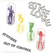 STIFF LOVE - ATTITUDES/OUT OF CONTROL
