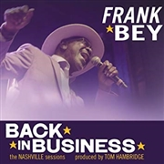 BEY, FRANK - BACK IN BUSINESS