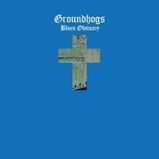 GROUNDHOGS - BLUES OBITUARY (50TH ANNIVERSARY)
