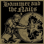 HAMMER AND THE NAILS - HAMMER AND THE NAILS