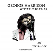 HARRISON, GEORGE - WITH THE BEATLES AND WITHOUT