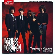HEADLESS HORSEMEN - YESTERDAY'S NUMBERS