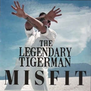 LEGENDARY TIGER MAN - MISFIT