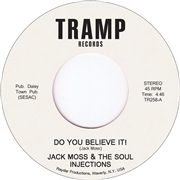 MOSS, JACK -& THE SOUL INJECTIONS- - DO YOU BELIEVE IT/CAN YOU FEEL IT