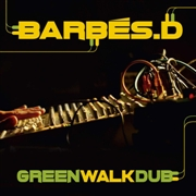 BARBÉS D. - GREEN WALK DUB