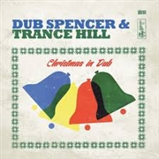 DUB SPENCER & TRANCE HILL - CHRISTMAS IN DUB (+CD)
