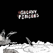 GALAXY FINGERS - LET ELIJAH IN