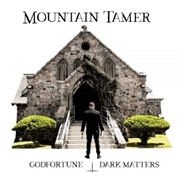 MOUNTAIN TAMER - GOLDFORTUNE/DARK MATTERS