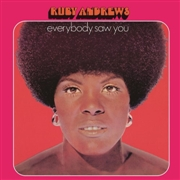ANDREWS, RUBY - EVERYBODY SAW YOU