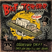 BIG FOOT CHESTER WITH GARY LINDSAY & SCOTT BIRAM - GRAVEYARD SHIFT