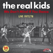 REAL KIDS - WE DON'T MIND IF YOU DANCE