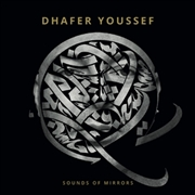 YOUSEFF, DHAFER - SOUNDS OF MIRRORS (2LP)
