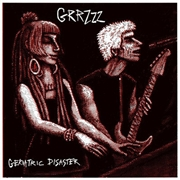GRRZZZ - GERIATRIC DISASTER