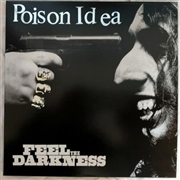 POISON IDEA - FEEL THE DARKNESS (2LP)