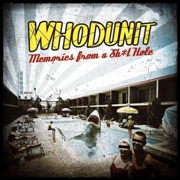 WHODUNIT - MEMORIES FROM A SH*T HOLE