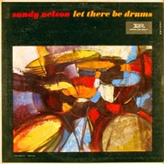 NELSON, SANDY - LET THERE BE DRUMS (180G)