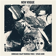 NEW VOGUE - BIRDCAGE (SLAP YOURSELF FREE)/SPACE JUNK