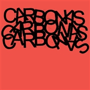 CARBONAS - YOUR MORAL SUPERIORS: SINGLES AND RARITIES (2LP)