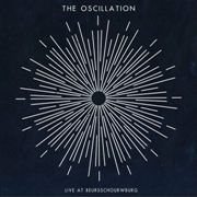OSCILLATION - LIVE AT BEURSSCHOUWBURG (2LP)