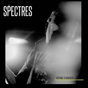 SPECTRES (CANADA) - NOTHING TO NOWHERE