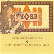 ORB (UK) - ORBSESSIONS VOLUME 2