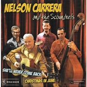 CARRERA, NELSON -& THE SCOUNDRELS- - SHE'LL NEVER COME BACK/CHRISTMAS IN JUNE
