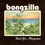 BONGZILLA - (GREEN) THANK YOU... MARIJUANA (2LP)