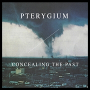 PTERYGIUM - CONCEALING THE PAST