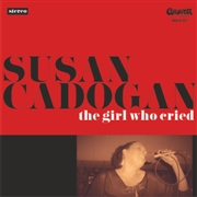 CADOGAN, SUSAN - THE GIRL WHO CRIED (+CD)