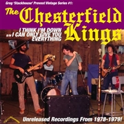 CHESTERFIELD KINGS - I THINK I'M DOWN/I CAN GIVE YOU ONLY EVERYTHING