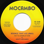 ICE-T & CHARLIE FUNK VS. MIGHTY MOCAMBOS - BOUNCE THAT ASS REMIX/VERSION