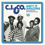 C.J. & CO. - AIN'T IT AMAZING