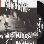 KINGS OF NUTHIN' - GET WRECKED WITH