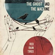 GHOST AND THE MACHINE - RED RAIN TIRES