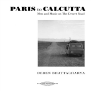 BHATTACHARYA, DEBEN - PARIS TO CALCUTTA (4CD+BK)