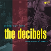 DECIBELS - SCENE NOT HERD