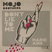 MOJO BROTHERS - DON'T LIE TO ME/MARIE-ANN