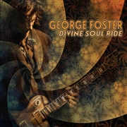 FOSTER, GEORGE - DIVINE SOUL RIDE
