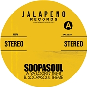 SOOPASOUL - YA LOOKIN TIGHT/SOOPASOUL THEME
