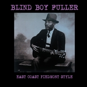 FULLER, BLIND BOY - EAST COAST PIEDMONT STYLE