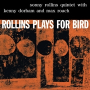 ROLLINS, SONNY - ROLLINS PLAYS FOR BIRD