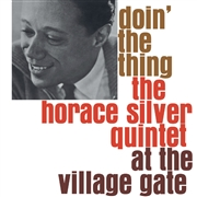 SILVER, HORACE -QUINTET- - DOIN' THE THING AT THE VILLAGE GATE