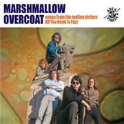 MARSHMALLOW OVERCOAT - SONGS FROM THE MOTION PICTURE ALL YOU NEED IS FUZZ
