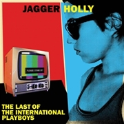 JAGGER HOLLY - LAST OF THE INTERNATIONAL PLAYBOYS