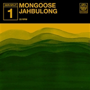 MONGOOSE/JAHBULONG - SPLIT SERIES #1