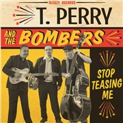 PERRY, T. -& THE BOMBERS- - STOP TEASING ME