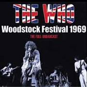 WHO - WOODSTOCK FESTIVAL 1969