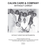 CARR, CALVIN -& COMPANY- - WITHOUT CHRIST/INSTRUMENTAL