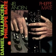 MATE, PHILIPPE -& DANIEL VALLANCIEN- - PHILIPPE MATÉ & DANIEL VALLANCIEN